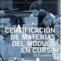 Certificación de materias del módulo en curso